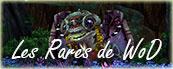 Les Rares de Warlords of Draenor